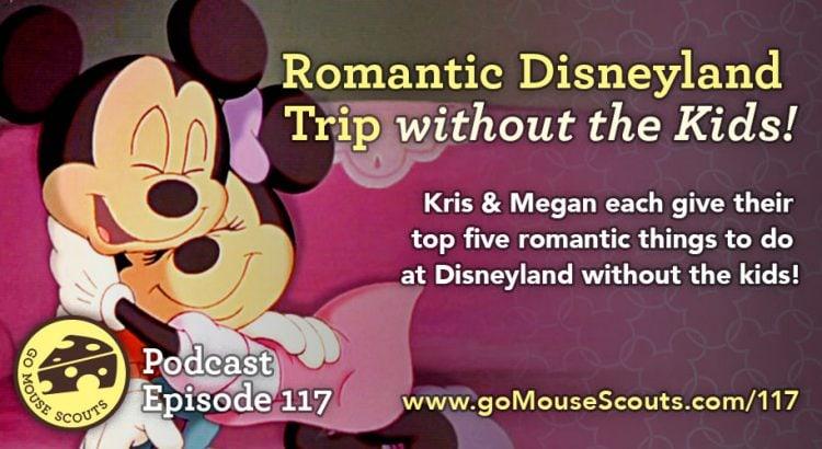Episode-117-Romantic-Disneyland-Trip-Without-Kids