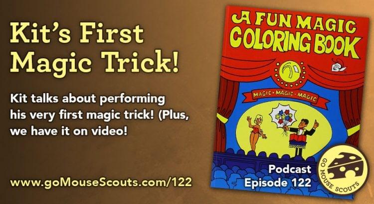 Episode-122-Kits-First-Magic-Trick