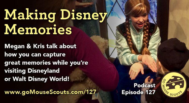 Episode-127-Making-Disney-Memories