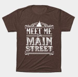 Meet Me On Main Street Shirt by onarolltees at TeePublic!
